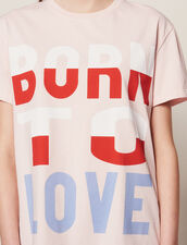 T-Shirt With Born To Love Slogan : T-shirts color Pink